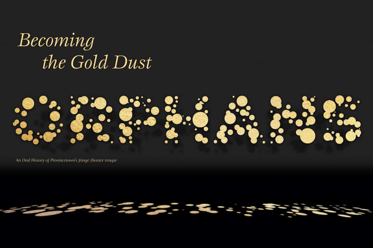Becoming The Gold Dust Orphans