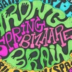 Sam Paolini, Spring Bizaare, detail, Wrong Brain poster